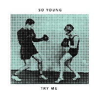 So Young - Try Me