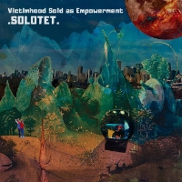 Solotet - Victimhood Sold as Empowerment DELUXE