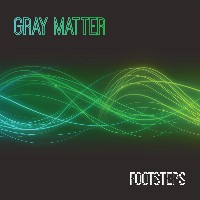 Gray Matter - Footsteps