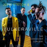 John Stetch & Vulneraville - The Vancouver Concert (Live)