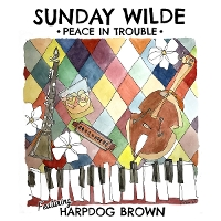 Sunday Wilde - Peace in Trouble