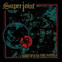 Superjoint - Caught Up In The Gears of Application