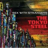 Sex With Strangers - The Tokyo Steel
