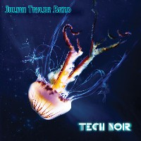 Julian Taylor Band - Tech Noir