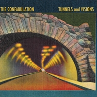 The Confabulation - Tunnels and Visions