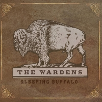 The Wardens - Sleeping Buffalo