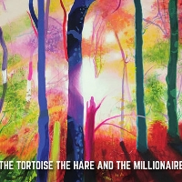 The Tortoise The Hare & The Millionaire - The Tortoise the Hare & the Millionaire EP