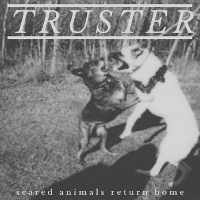 Truster - Sacred Animals Return Home EP