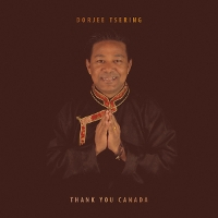 Dorjee Tsering - Thank You Canada