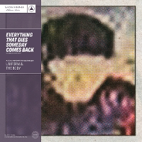 Uniform & The Body - Everything That Dies Someday Comes Back