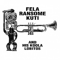 Fela Ransome Kuti & His Koola Lobitos - Highlife-Jazz and Afro-Soul (1963-69)
