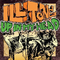 Ill Tone - Up In My Head