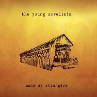 The Young Novelists - Made Us Strangers