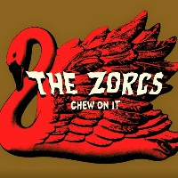 The Zorgs - Chew On It